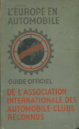 L\'EUROPE EN AUTOMOBILE. GUIDE OFFICIEL DE L`ASSOCIATION INTERNATIONALE DES AUTOMOBILE-CLUBS RECONNUNS.